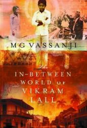 The In-Between World of Vikram Lall - by MG Vassanji