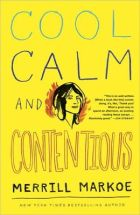 Cool Calm and Contentious - by Merrill Markoe