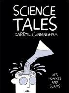 Science Tales - by Darryl Cunningham