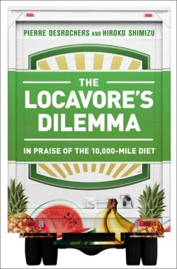 The Locavore's Dilemma by Pierre Desrochers and Hiroko Shimizu