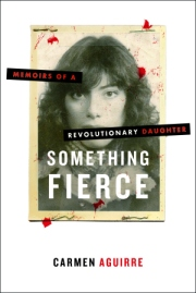Something Fierce - by Carmen Aguirre