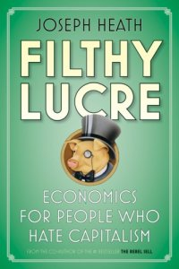 Filthy Lucre - Joseph Heath