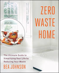Zero Waste Home by Bea Johnson