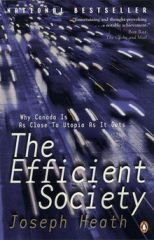 The Efficient Society - by Joseph Heath