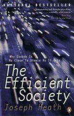 The Efficient Society - by Joseph Heath