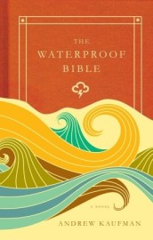 The Waterproof Bible -  by Andrew Kaufman