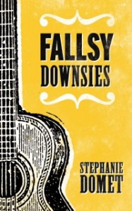 Fallsy Downsies - by Stephanie Domet