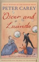 Oscar and Lucinda - by Peter Carey