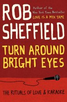 Turn Around Bright Eyes - by Rob Sheffield