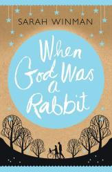 When God Was a Rabbit - by Sarah Winman
