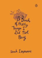 A Bunch of Pretty Things I Did Not Buy - Sarah Lazarovic